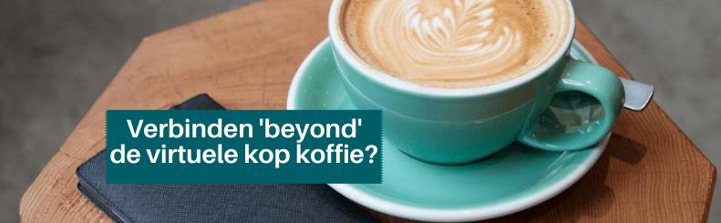 Hoe kunnen we verbinden 'beyond' de virtuele koffie?